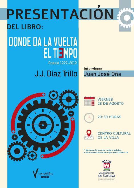 Juan José Díaz Trillo presenta este viernes en Cartaya su antología poética 'Donde da la vuelta el tiempo'